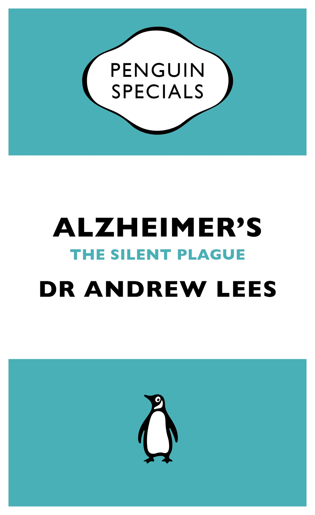 Alzheimer's (Penguin Specials) An essential guide to the disease and other forms of dementia