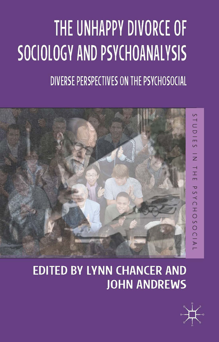The Unhappy Divorce of Sociology and Psychoanalysis Diverse Perspectives on the Psychosocial