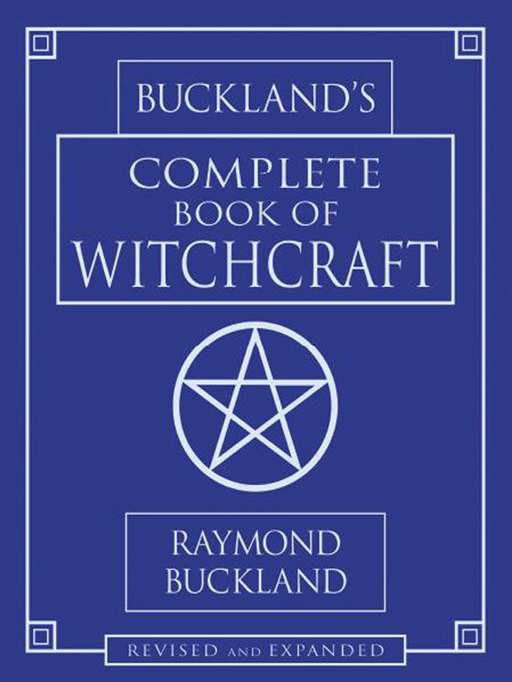 Buckland's Complete Book Of Witchcraft By: Raymond Buckland
