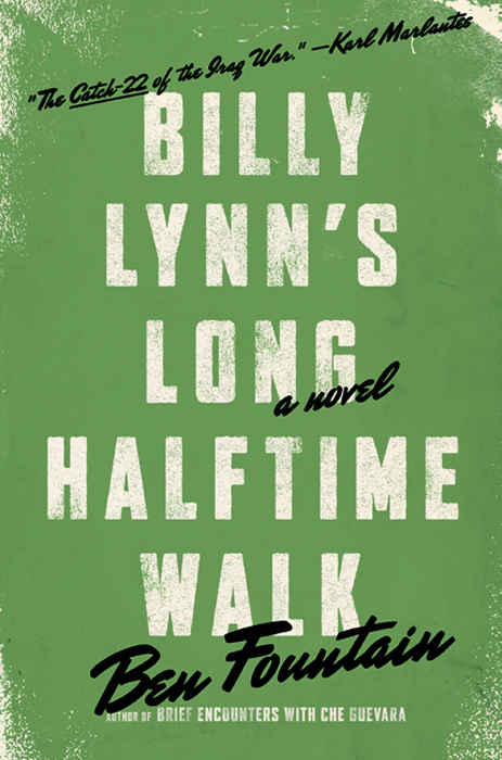 Billy Lynn's Long Halftime Walk: A Novel By: Ben Fountain