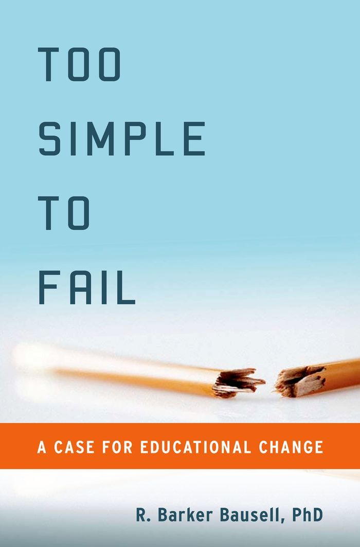 Too Simple to Fail:A Case for Educational Change