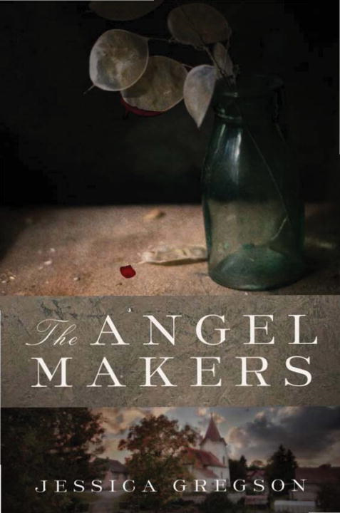 The Angel Makers By: Jessica Gregson