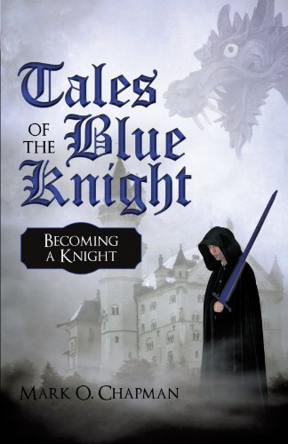 Tales of the Blue Knight By: Mark O. Chapman