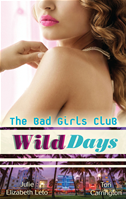 The Bad Girls Club: Wild Days/brazen & Burning/red-Hot & Reckless: