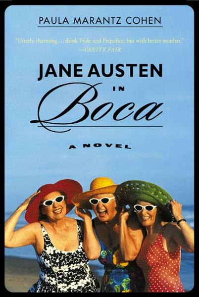 Jane Austen in Boca By: Paula Marantz Cohen