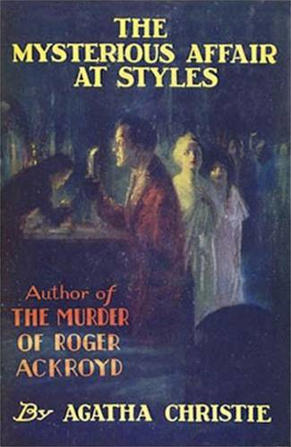 The Mysterious Affair At Styles: A Detective Story By: Agatha Christie