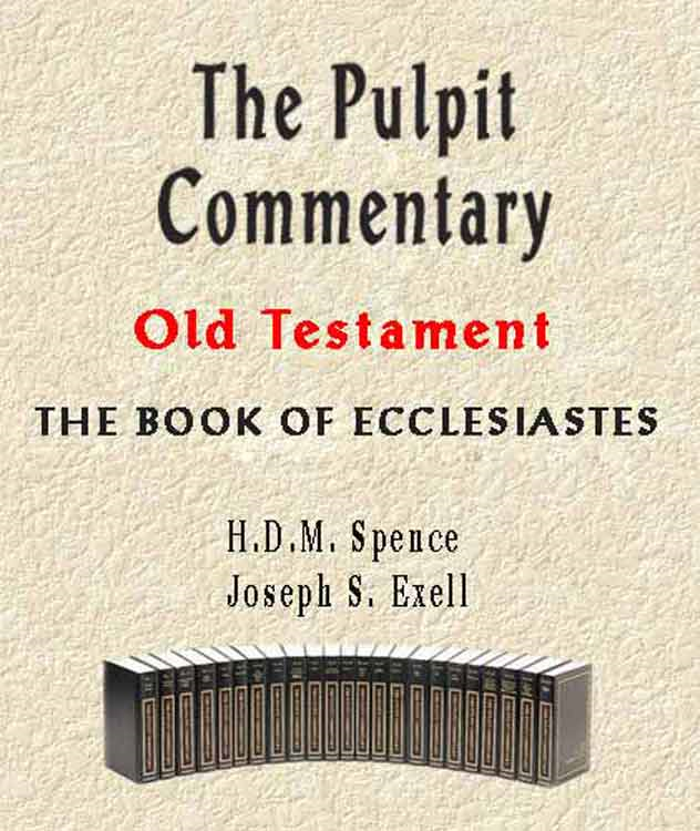 The Pulpit Commentary-Book of Ecclesiastes By: H.D.M. Spence,Joseph Exell