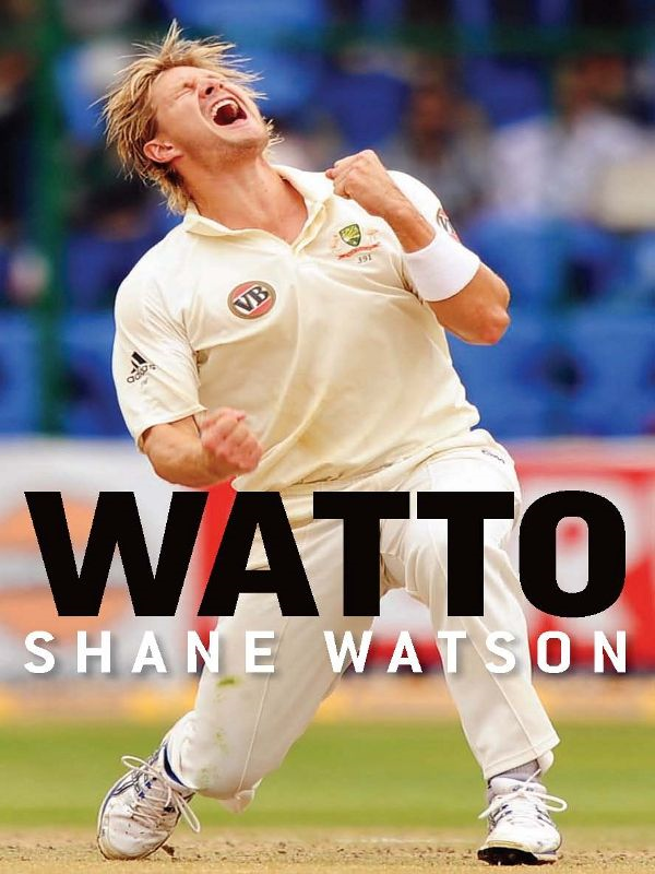 Watto By: Shane Watson with Jimmy Thomson