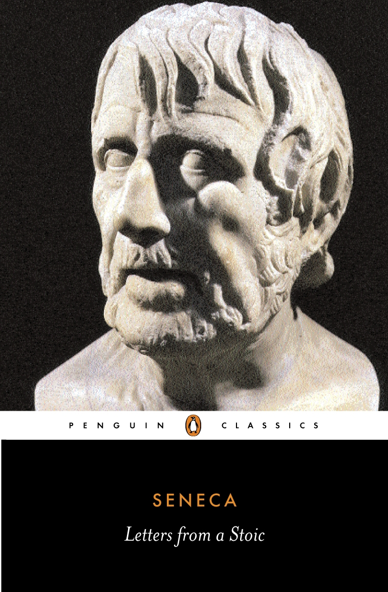 Letters from a Stoic By: Seneca