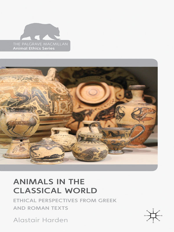 Animals in the Classical World Ethical Perspectives from Greek and Roman Texts