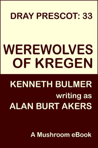 Werewolves of Kregen [Dray Prescot #33] By: Alan Burt Akers
