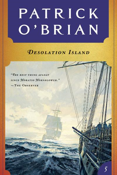 Desolation Island (Vol. Book 5)  (Aubrey/Maturin Novels) By: Patrick O'Brian