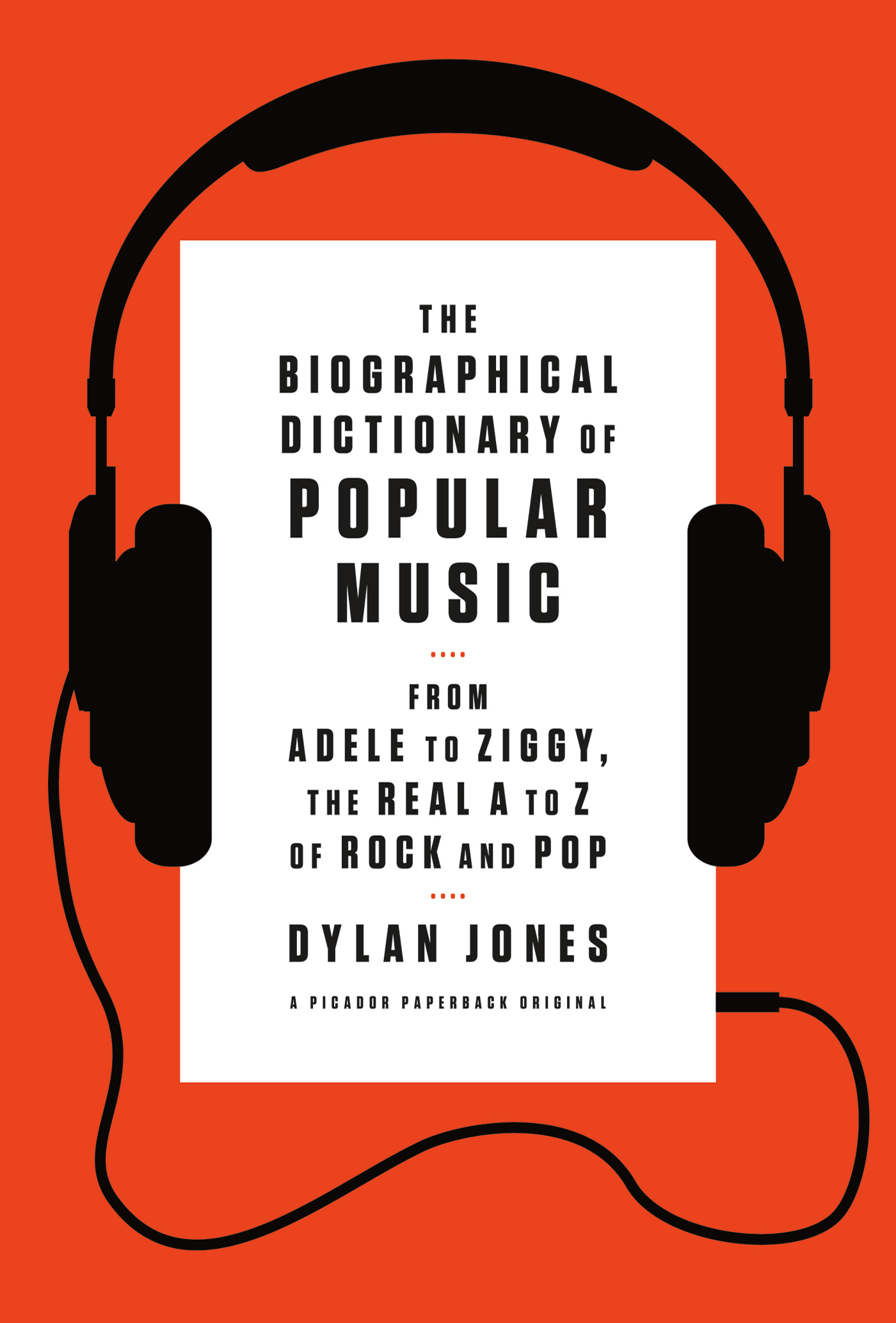 The Biographical Dictionary of Popular Music By: Dylan Jones