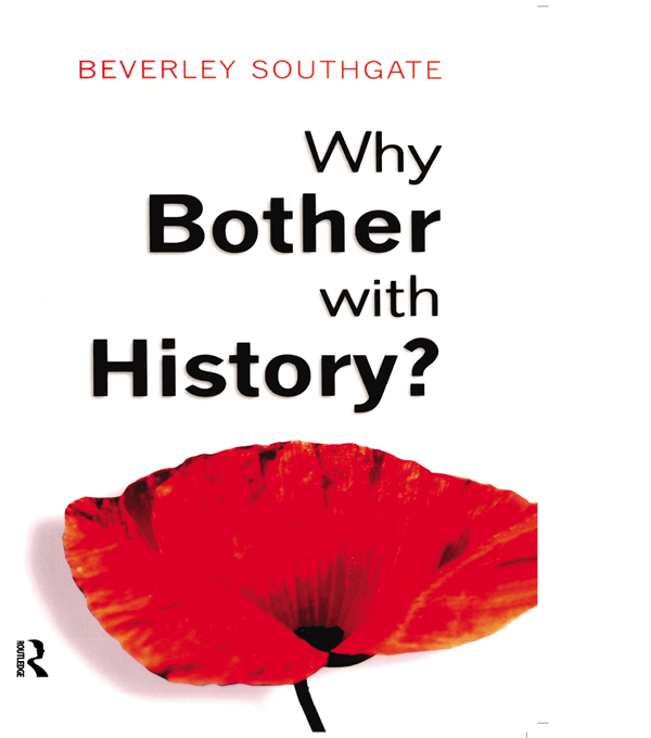 Why Bother with History? Ancient,  Modern and Postmodern Motivations