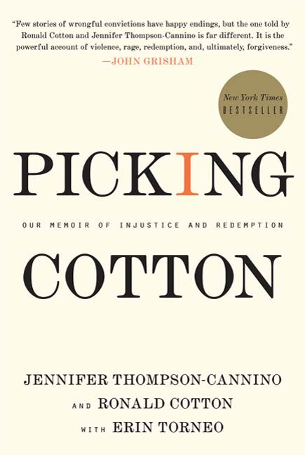 Picking Cotton By: Erin Torneo,Jennifer Thompson-Cannino,Ronald Cotton