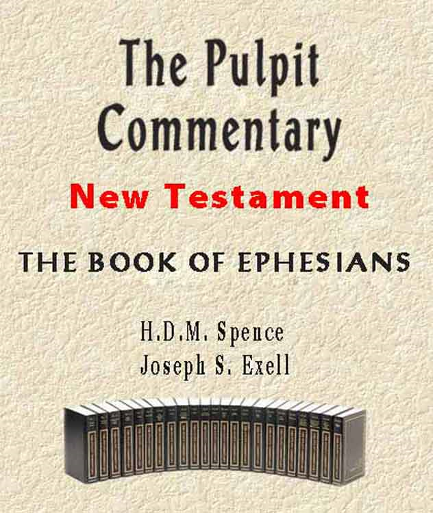 The Pulpit Commentary-Book of Ephesians By: H.D.M. Spence,Joseph Exell