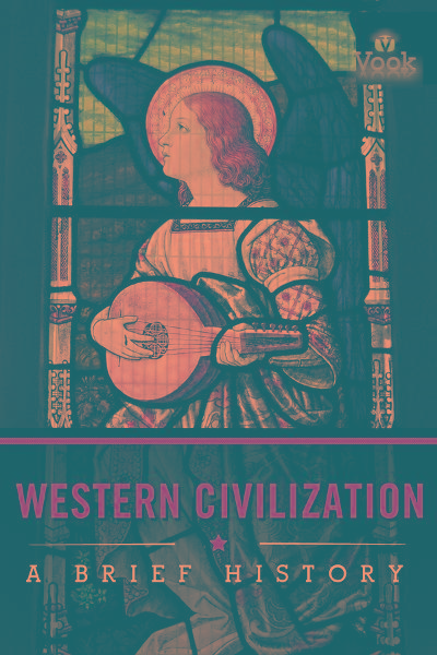 Western Civilization: A Brief History By: Vook