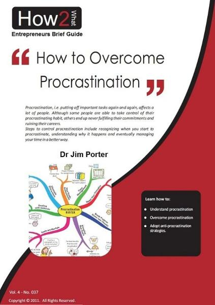 How to Overcome Procrastination By: Dr Jim Porter