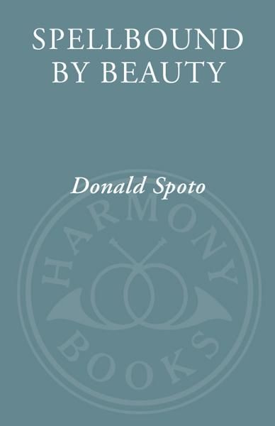 Spellbound by Beauty By: Donald Spoto