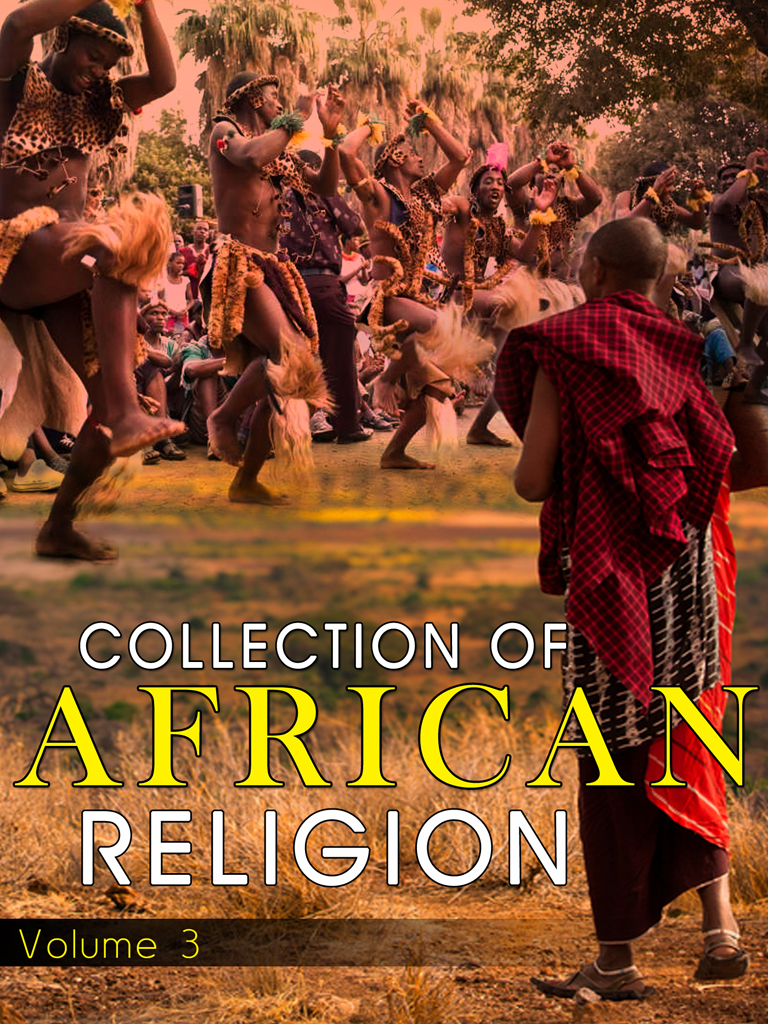 Collection Of African Religion Volume 3
