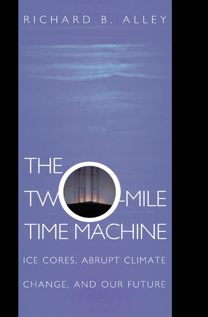 The Two-Mile Time Machine By: Richard B. Alley