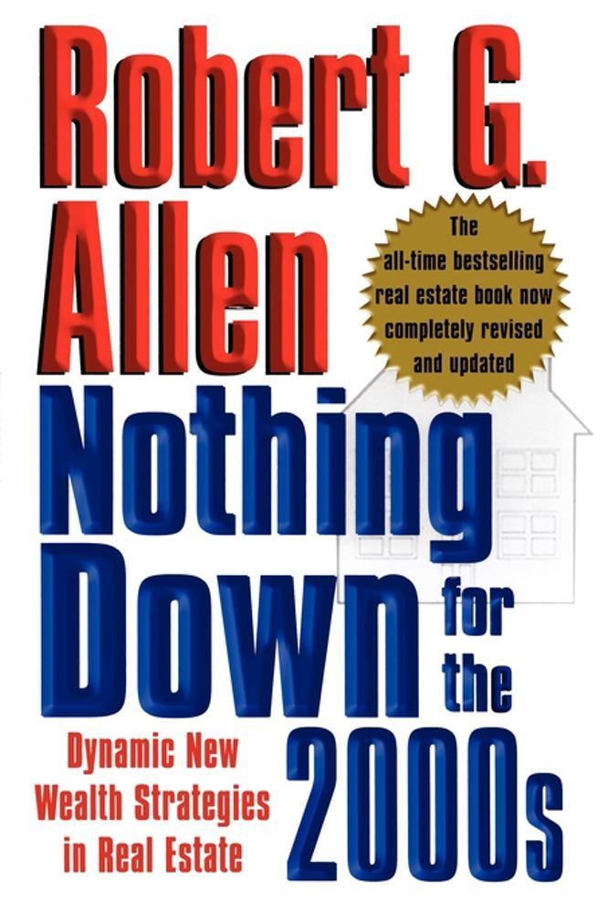 Nothing Down for the 2000s By: Robert G. Allen