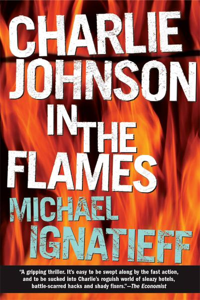 Charlie Johnson in the Flames By: Michael Ignatieff