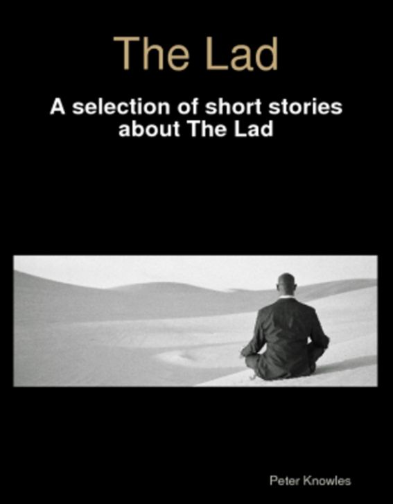 The Lad By: Peter Knowles