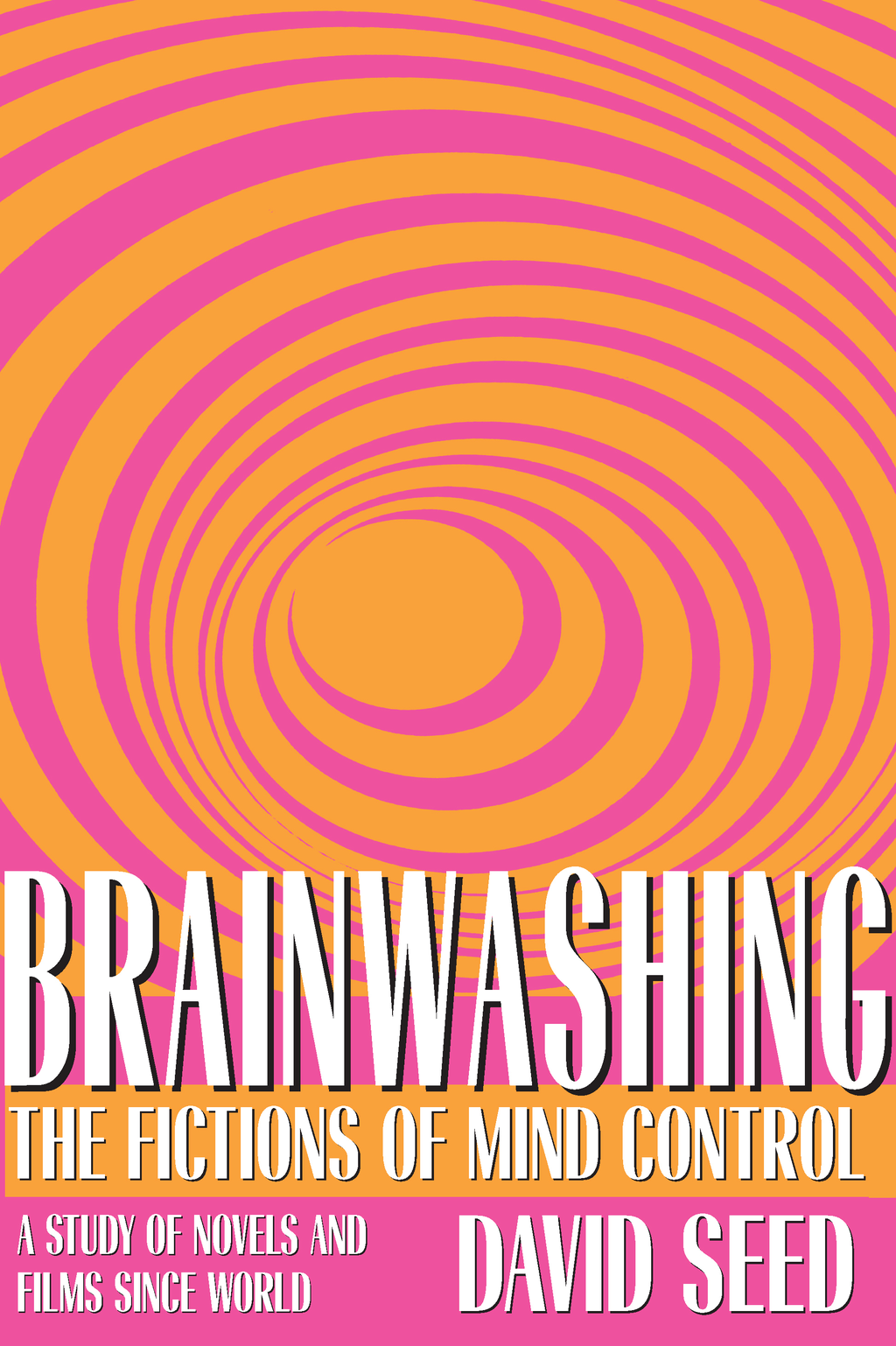 Brainwashing: The Fictions of Mind Control