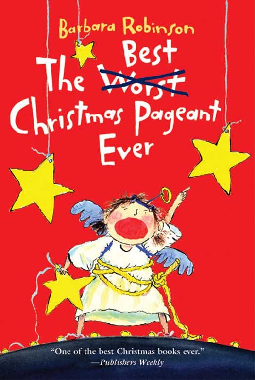 The Best Christmas Pageant Ever By: Barbara Robinson