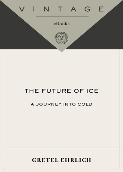 The Future of Ice By: Gretel Ehrlich