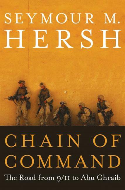 Chain of Command By: Seymour M. Hersh