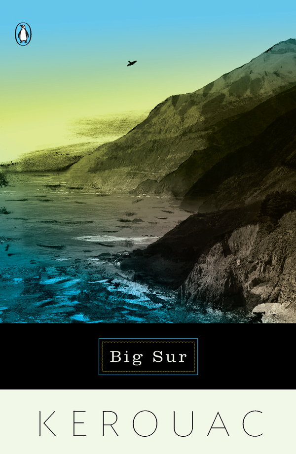 Big Sur By: Jack Kerouac