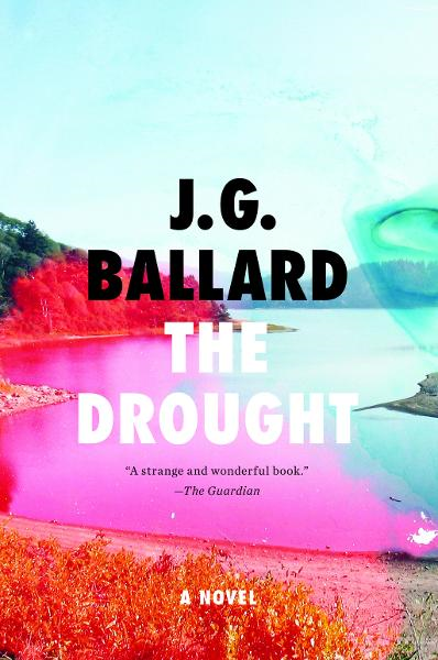 The Drought: A Novel By: J. G. Ballard