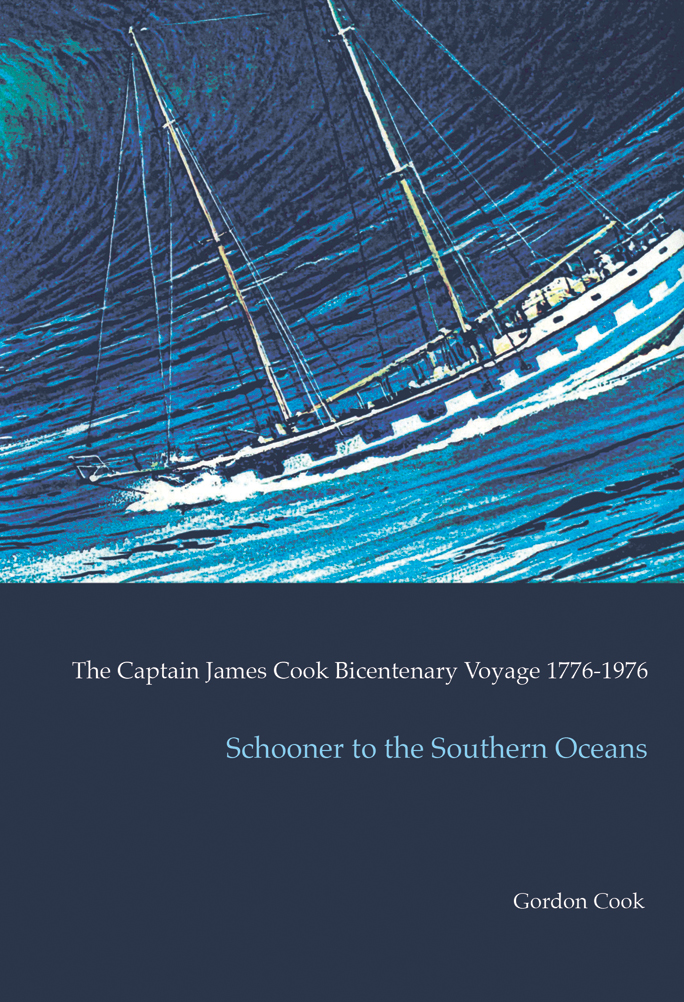 Schooner to the Southern Oceans The Captain James Cook Bicentenary Voyage 1776-1976