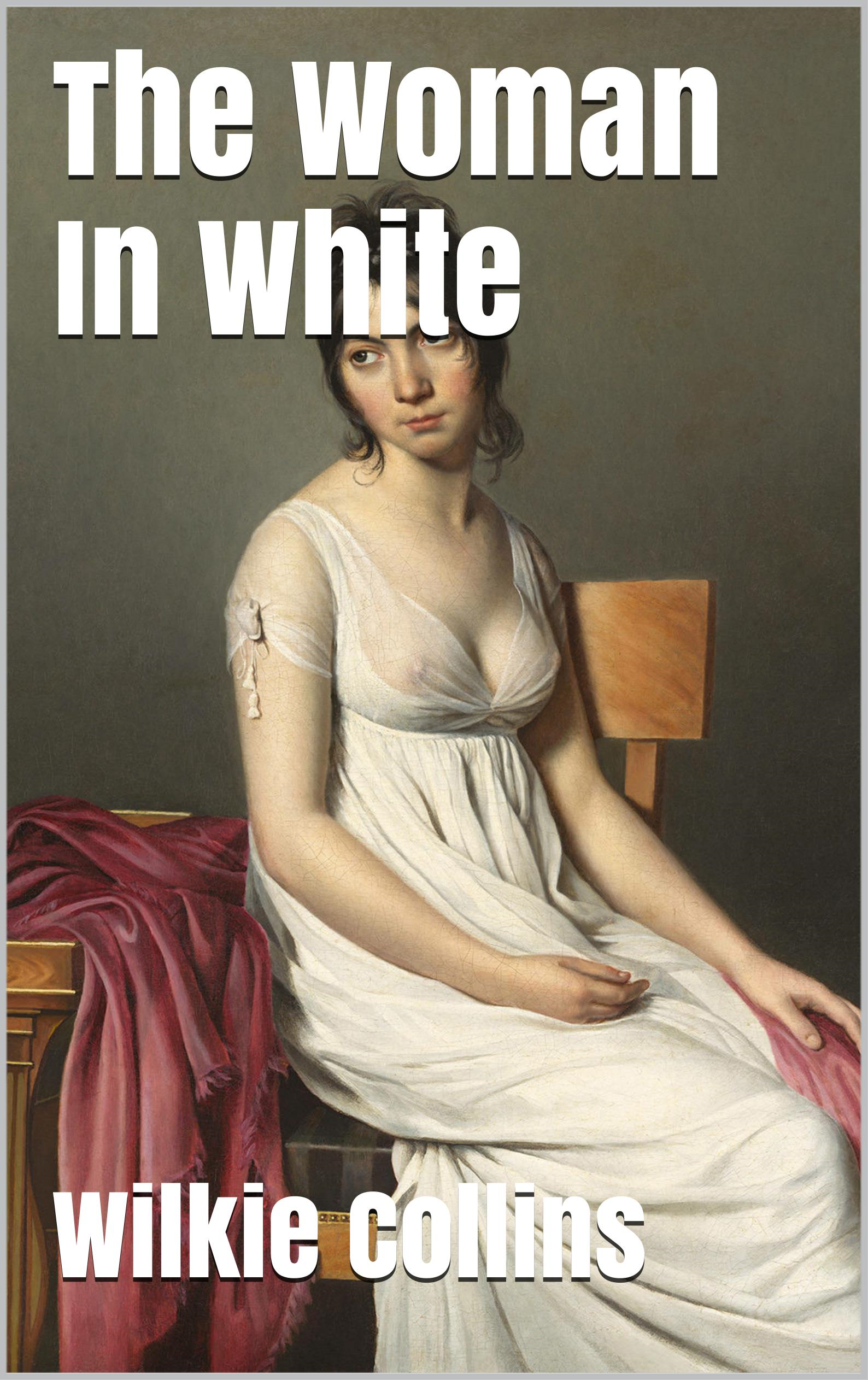 Wilkie Collins - The Woman in White - Special Edition