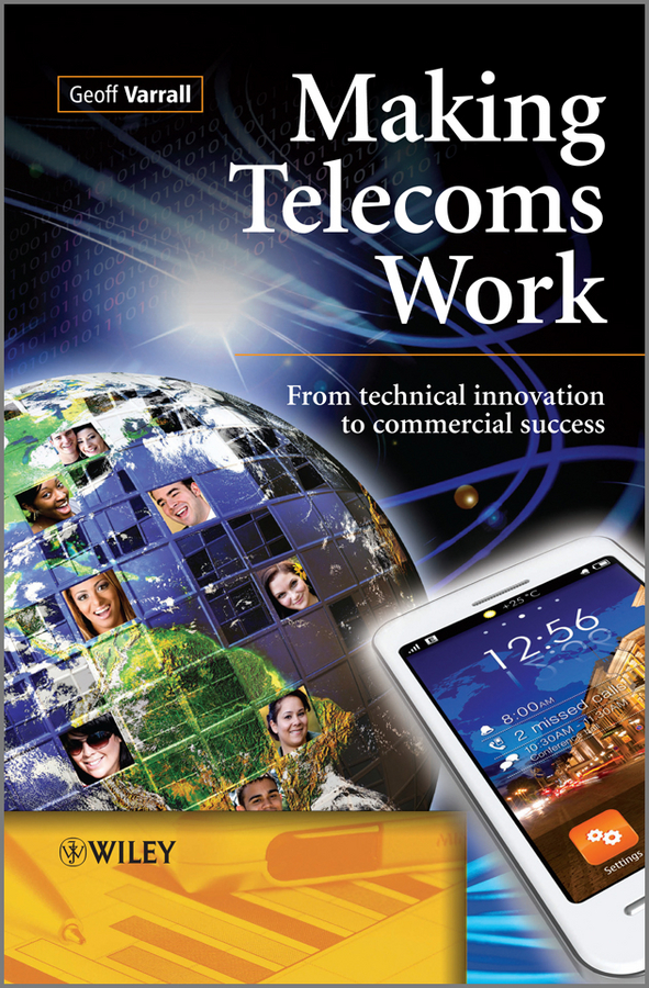 Making Telecoms Work By: Geoff Varrall