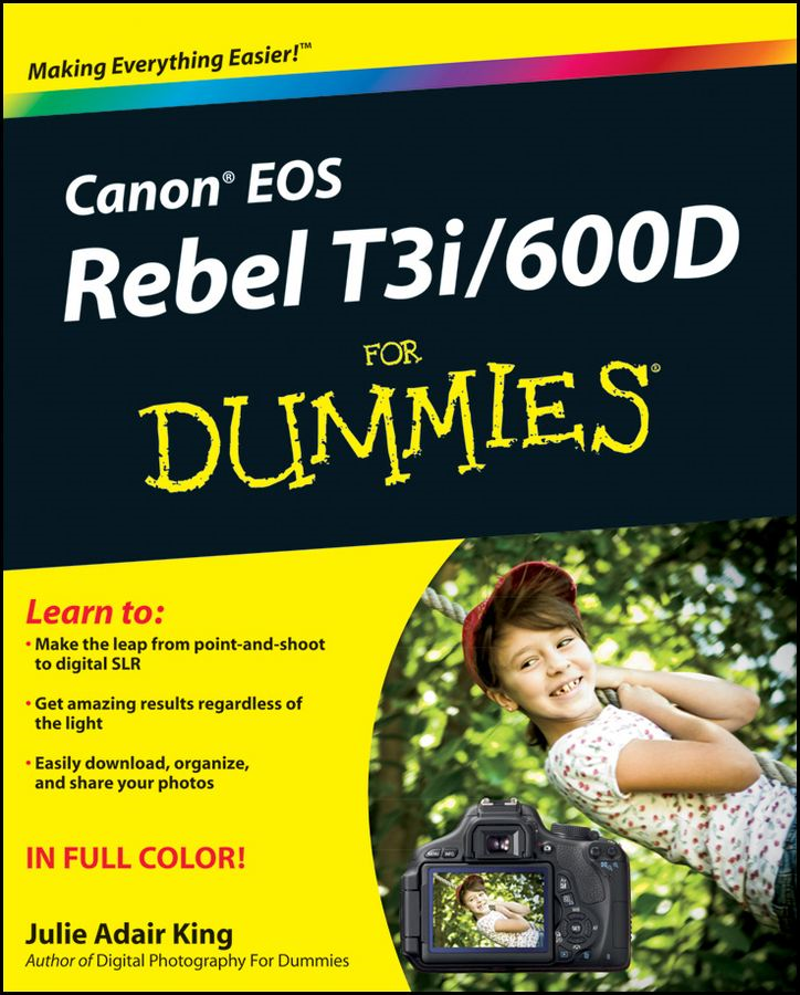 Canon EOS Rebel T3i / 600D For Dummies By: Julie Adair King
