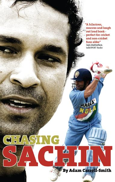Chasing Sachin By: Adam Carroll-Smith