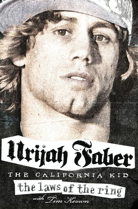 The Laws of the Ring By: Tim Keown,Urijah Faber
