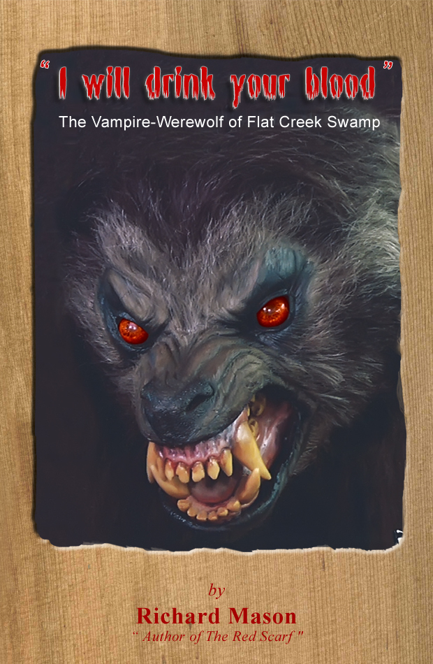 """I Will Drink Your Blood"" The Vampire-Werewolf of Flat Creek Swamp"
