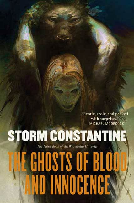 The Ghosts of Blood and Innocence By: Storm Constantine