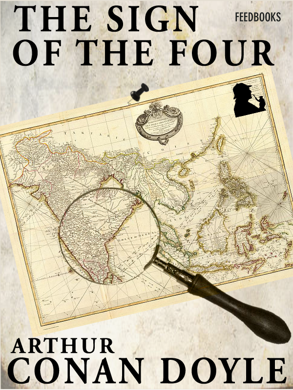 The Sign of the Four By: Arthur Conan Doyle