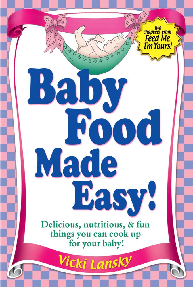 Baby Food Made Easy By: Vicki Lansky