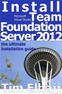 online magazine -  Install Team Foundation Server 2012: the ultimate guide for installing TFS