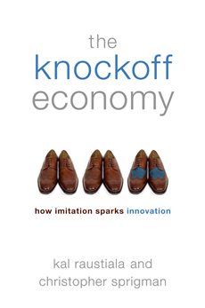 The Knockoff Economy: How Imitation Sparks Innovation