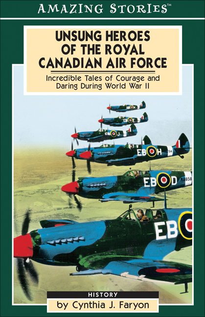 Unsung Heroes of the RCAF By: Cynthia Faryon