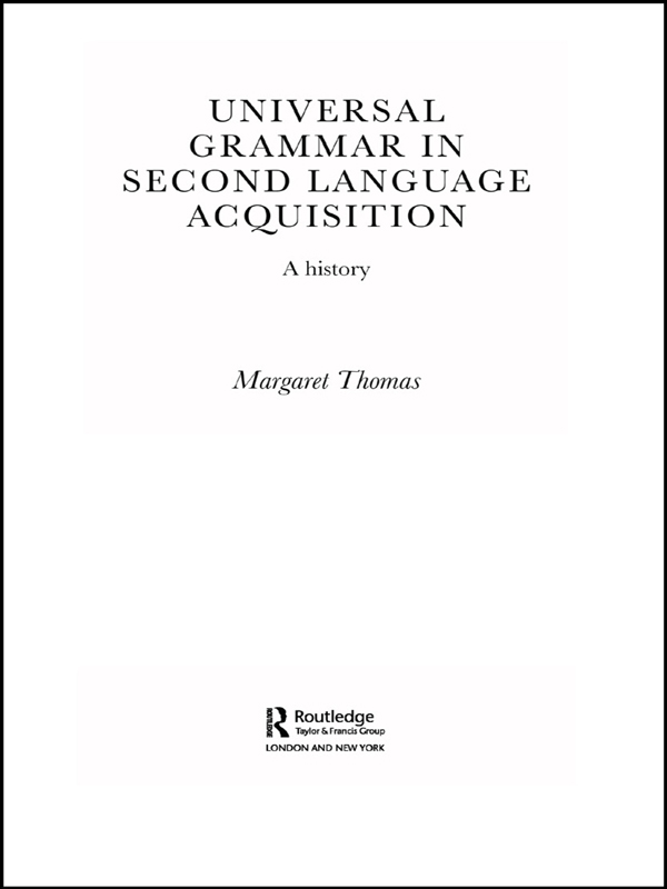 Universal Grammar in Second-Language Acquisition A History
