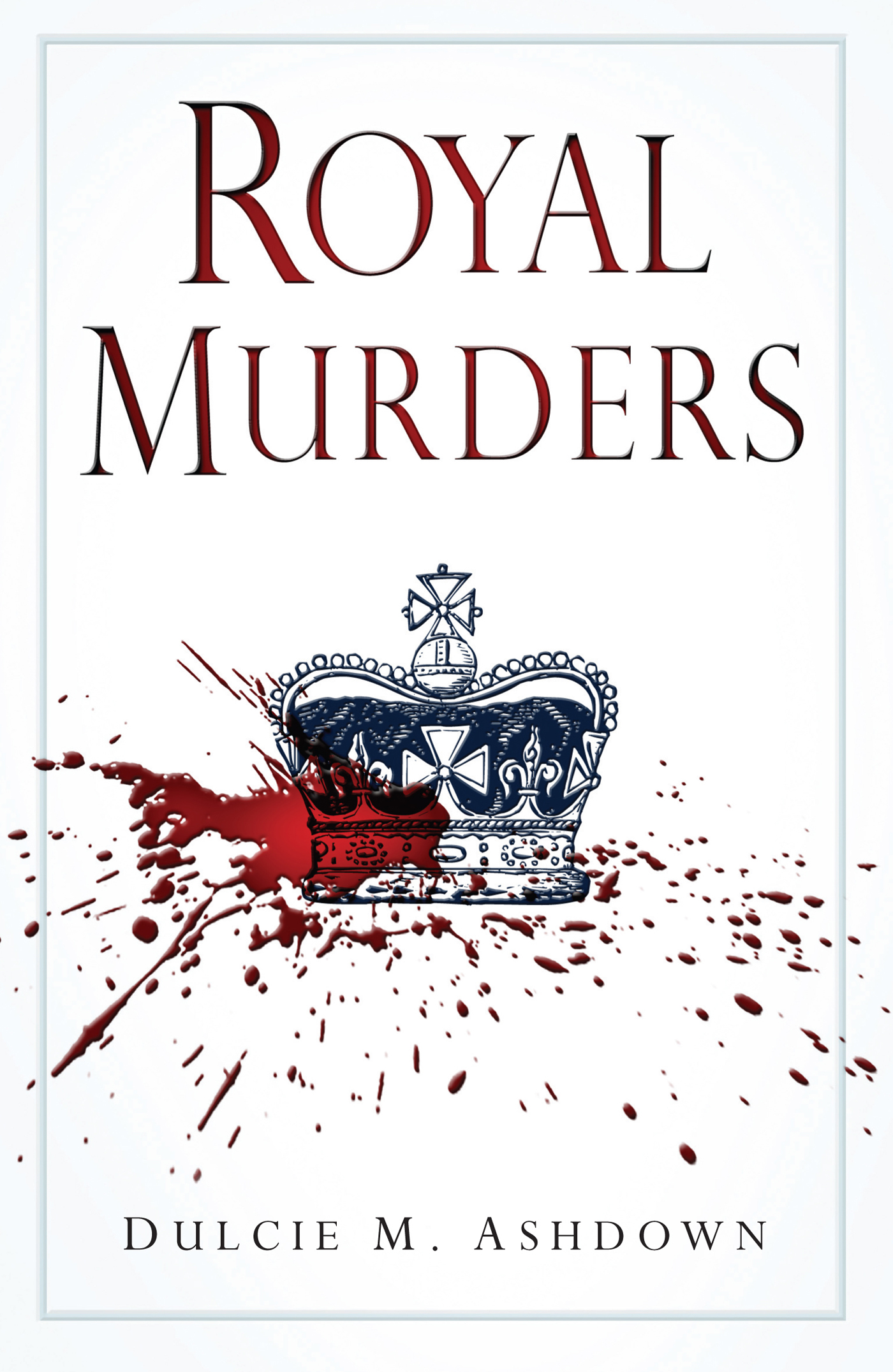 Royal Murders By: Dulcie M. Ashdown