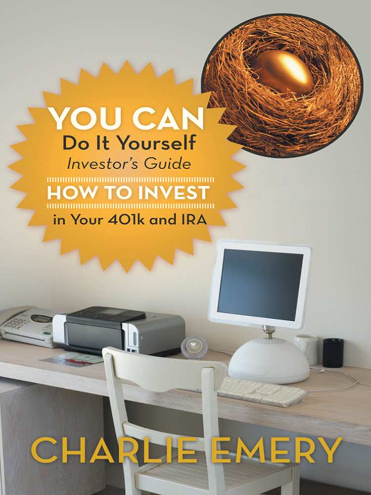 You Can Do It Yourself Investors Guide By: Charlie Emery